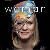 Bande-annonce de Woman, film d'Anastasia Mikova et Yann Arthus-Bertrand. - Leblogtvnews.com