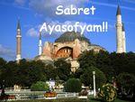 SABRET AYASOFYAM!!!