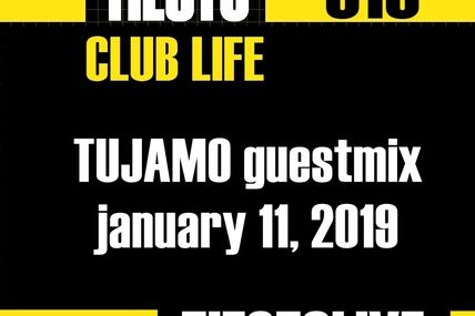 Club Life by Tiësto 615 - TUJAMO guestmix - january 11, 2019