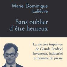 Sans oublier d'être heureux - Marie-Dominique Lelièvre