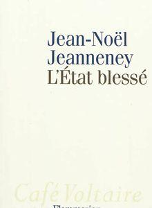 L'Etat blessé de Jean-Noël Jeanneney