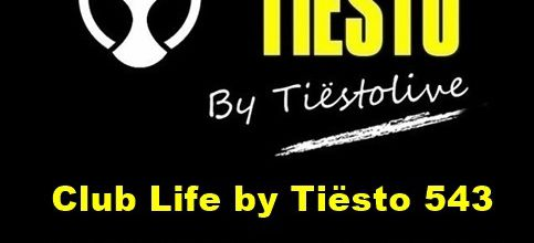 Club Life by Tiësto 543 - Keanu Silva & Just Us Guestmix - August 25, 2017