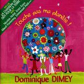 Dominique Dimey : Touche pas à ma planète - écoute gratuite et téléchargement MP3