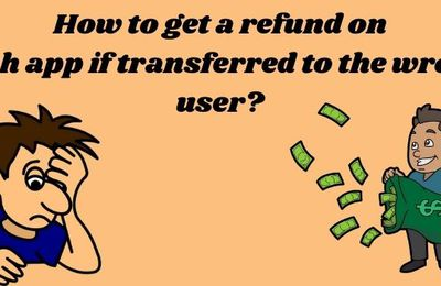 How to get a refund on cash app if transferred to the wrong user?