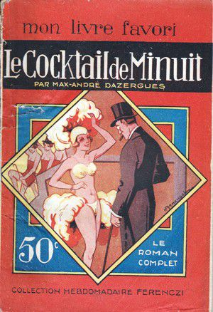 Max-André DAZERGUES : Le cocktail de minuit.