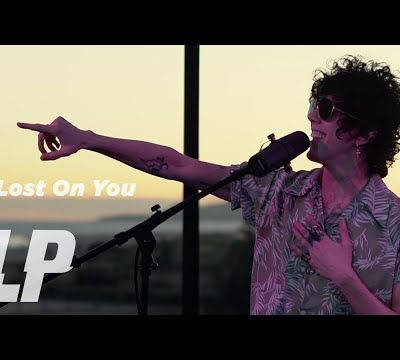 LP - Lost On You (Live session @ Hotel El Ganzo)