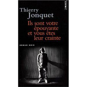 """A lire : """"Ils sont votre épouvante et vous êtes leur crainte"""" de Thierry Jonquet"""