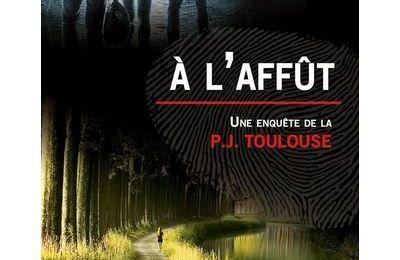 A l'affût - Une enquête de la P.J. Toulouse de Josiane Saint-Laurent