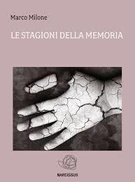 """Marco Milone, """"Le stagioni della memoria"""""""