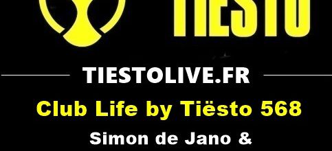 Club Life by Tiësto 568 - Simon de Jano & Madwill guestmix - february 16, 2018