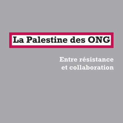 Mon nouveau livre : La Palestine des ONG