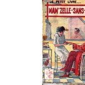 Max-André DAZERGUES : Mam'zelle-sans-cœur. - Les Lectures de l'Oncle Paul