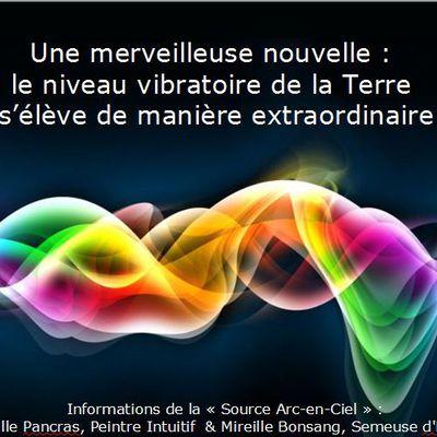 """Elévation du niveau vibratoire de la Terre - Source """"Arc-en-Ciel"""""""