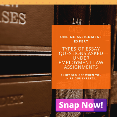 Types Of Essay Questions Asked Under Employment Law Assignments