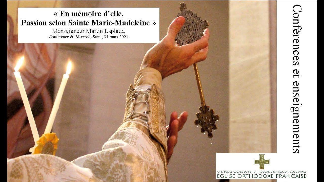 La Passion selon Sainte Marie-Madeleine (Conférence de Mgr Martin) 1