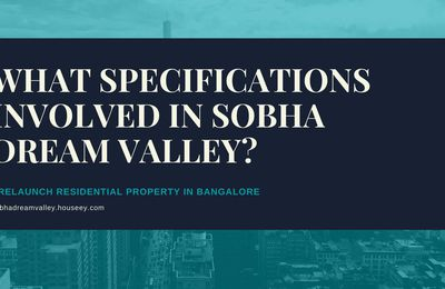 What Specifications involved in Sobha Dream Gardens?