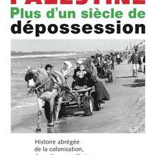 PALESTINE Plus d'un siècle de dépossession (Jean-Pierre Bouché)