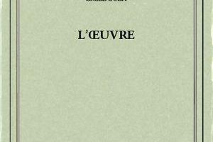 La saga des Rougon-Macquart, tome 14 : l'Oeuvre d'Emile Zola