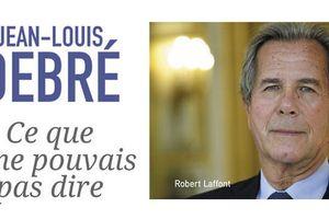 Ce que je ne pouvais pas dire, de Jean-Louis Debré