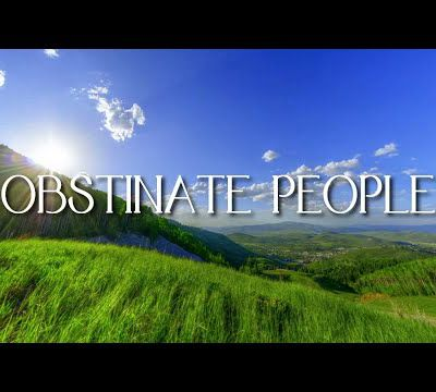OBSTINATE PEOPLE