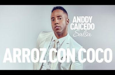 Anddy Caicedo - Arroz con coco