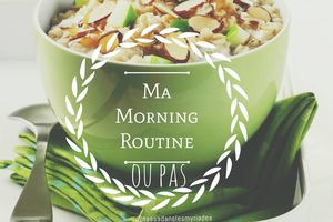 The Reader Morning Routine (la routine matinale d'une lectrice, ou pas)