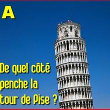 De quel côté penche la tour de Pise ?