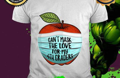 Can't Mask My Love For My Fourth Graders 4th Grade Teacher T-Shirt