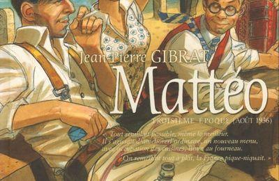 Mattéo, T3 : Troisième époque (août 1936) - Jean-Pierre Gibrat