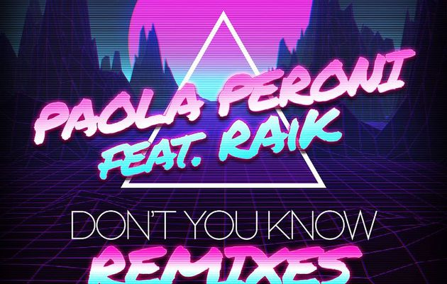 🎬 Paola Peroni Feat RAiK - Don't You Know