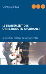 """nouveauté livre : """"le traitement des objections en assurance"""" Charles BRILLET"""