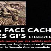 GI's, LA FACE CACHÉE DES LIBÉRATEURS - INEXPLIQUÉ EN DÉBAT