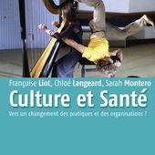 Culture et Santé - Vers un changement des pratiques et des organisations ? - Editions de l'Attribut