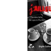 Brigitte GUILHOT : J'ailleurs. - Les Lectures de l'Oncle Paul