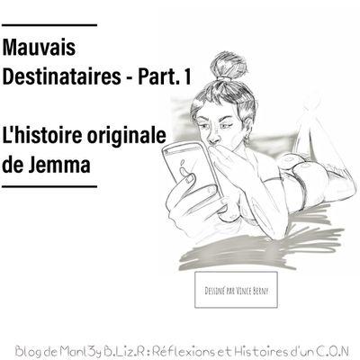 Mauvais Destinataires - L'histoire originale de Jemma