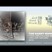 "The Dandy Warhols - ""You Are Killing Me"" (2016) Official Single"
