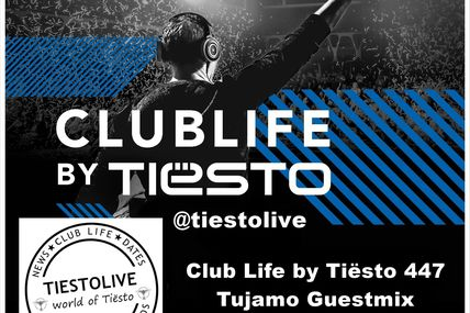 Club Life by Tiësto 447 - Tujamo Guestmix - october 23, 2015