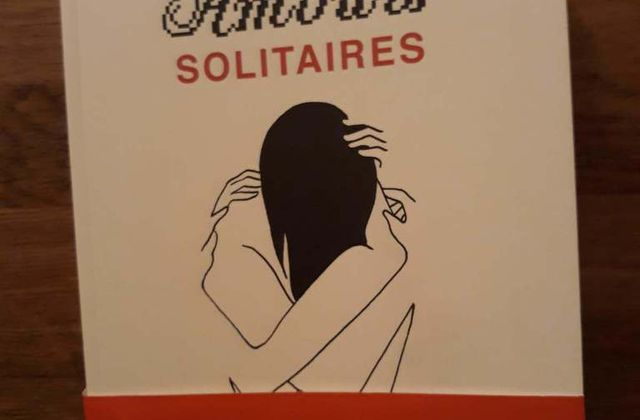 """Amours solitaires"" de Morgane Ortin"