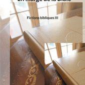 En marge de la Bible (III) - Avant-propos - Le blog artistique de Michel Théron