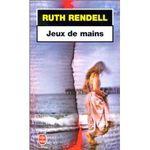 Ruth Rendell Jeux de mains