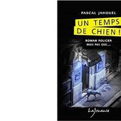 Pascal JAHOUEL : Un temps de chien ! - Les Lectures de l'Oncle Paul
