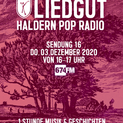 Liedgut Haldern Pop Radio 674FM Teil 16 03.12.2020 16:00 Uhr