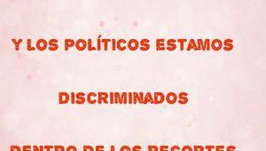 Los políticos y ricos están discriminados en los RECORTES