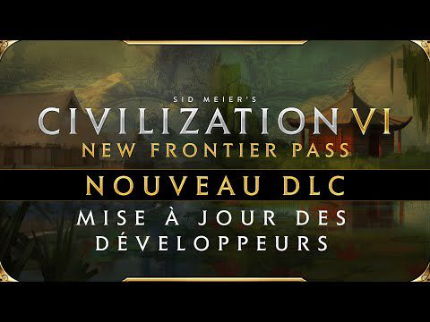 [ACTUALITE] Civilization VI - Pass New Frontier : le Pack Vietnam et Kubilai Khan disponible le 28 janvier
