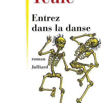 Entrez dans la danse – Jean Teulé (Julliard)
