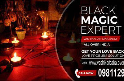 Black Magic Specialist in Delhi | Black Magic Expert in Delhi 09811294421