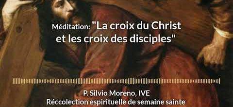 LA CROIX DU CHRIST ET LES CROIX DES DISCIPLES