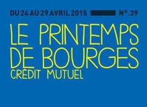 Prog LE PRINTEMPS DE BOURGES 2015 du Vendredi 24/04/2015 au Mercredi 29/04/2015