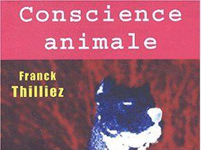 CONSCIENCE ANIMALE de Franck Thilliez [avis absolument pas biaisé]