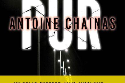 Chronique de Pur d' Antoine Chainas
